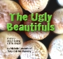 The Ugly Beautifuls